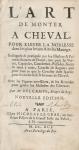 L'art de monter à Cheval pour élever la Noblesse dans les plus beaux Airs du Manège