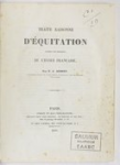 Traité raisonné d'équitation, d'après les principes de l'école française