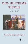 Dix-huitième siècle, 49 - 2017/1 - Société du spectacle