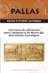 Pallas, 101 - 2016 - La trousse du vétérinaire dans l'Antiquité et au Moyen Âge. Instruments et pratiques