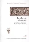 Livraisons d'histoire de l'architecture, n° 6 - 2003, 2e s. - Le Cheval dans ses architectures