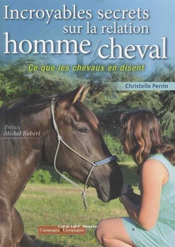 Incroyables secrets sur la relation homme-cheval
