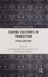 Equine Cultures in Transition : Ethical Questions