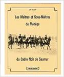 Les Maîtres et Sous-Maîtres de Manège du Cadre Noir de Saumur