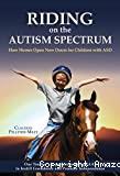 Riding on the autism spectrum : How horses open new doors for children with ASD
