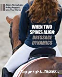 When two spines align, dressage dynamics