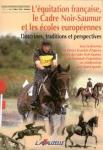 L'équitation française, le Cadre Noir-Saumur et les écoles européennes
