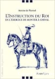 L'Instruction du Roi en l'éxercice de monter à Cheval