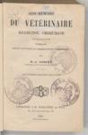 Aide-mémoire du vétérinaire : médecine, chirurgie, obstétrique, formules, police sanitaire et jurisprudence commerciale, par H.-J. Gobert,...