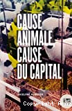 Cause animale, cause du capital