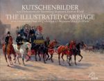 The illustrated carriage : and documents from the collection of Siegward Tesch in Wiehl