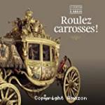 De Versailles à Arras, Roulez carrosses !